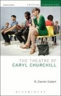 The Theatre of Caryl Churchill - Gobert, Darren R.