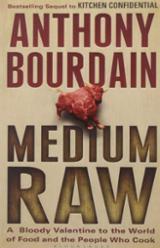 medium Raw - Bourdain, Anthony