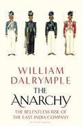 The anarchy: The relentless rise of East India