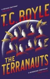 The Terranauts - Boyle, T. C.