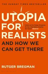 Utopia for realists - Bregman, Rutger