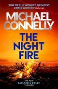 Night Fire: The Brand New Ballard and Bosch Thriller - Connolly, Michael