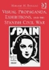 Visual Propaganda, exhibitions, and the Spanish civil war