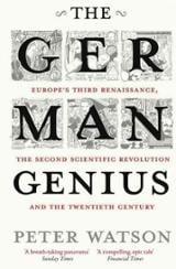 The German Genius: Europe´s Third Renaissance, the Second Scienti