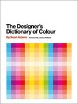 The designer´s dictionary of colour - Adams, Sean