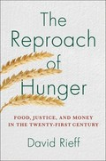 The Reproach of Hunger: Food, Justice, and Money in the Twenty-Fi