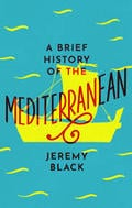 A Brief History of the Mediterranean - Black, Jeremy
