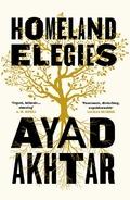 Homeland Elegies - Akhtar, Ayad