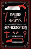 Making of the Monster. The Science Behind Mary Shelley´s Frankens