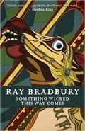 Something Wicked This Way Comes - Bradbury, Ray
