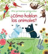 Mis primeras preguntas ¿Cómo hablan los animales? - AAVV
