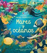 MARES Y OCEANOS: ¡MIRA DEBAJO!