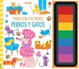 Pinta con los dedos. Perros y gatos - AAVV