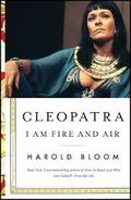 Cleopatra. I Am Fire and Air