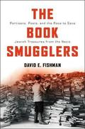 The Book Smugglers: Partisans, Poets, and the Race to Save Jewish