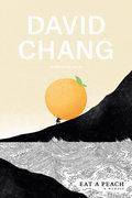 Eat a Peach. A Memoir - Chang, David