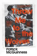 Throw me the Wolves - McGuinness, Patrick