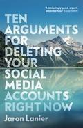Ten Arguments for Deleting Your Social Media Account