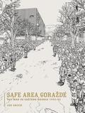 Safe Area Gorazde. The War in Eastern Bosnia, 1992-1945