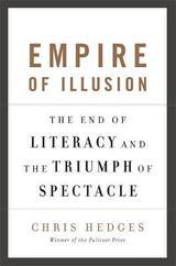 Empire of Illusion - Hedges, Chris