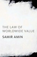 The New Law of Value and Historical Materialism - Amin, Samir