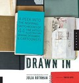 Drawn In: A Peek into the Inspiring Sketchbooks of 44 Fine Artist