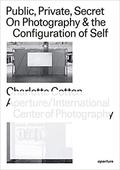 Public, Private, Secret: On Photography and the Configuration of  - AAVV