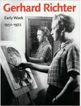 Gerhard Richter. Early Work, 1951-1972 -
