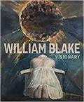 William Blake. Visionary -