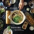 Donabe. Classic and Modern Japanese Clay Pot Cooking - Connaughton, Kyle