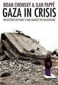 Gaza in Crisis: Reflections on Israel´s War Against the Palestini