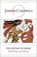 THE ECSTASY OF BEING - Campbell, Joseph