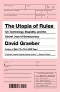 The Utopia of Rules: On Technology, Stupidity, and the Secret Joy