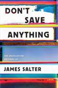 Don´t Save Anything: Uncollected Essays