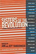 Sisters of the Revolution: A Feminist Speculative Fiction Antholo