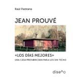 Jean Prouvé. Los días mejores - AAVV
