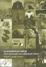 Arquitectura radical. Cinco puntos para una redescripción teórica - Luengo Angulo, Miguel