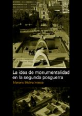 La idea de monumentalidad en la segunda posguerra - Molina Iniesta, Mariano