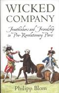 Wicked Company: Freethinkers and Friendship in pre-Revolutionary