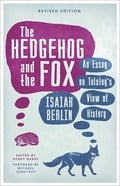 The Hedgehog and the Fox: An Essay on Tolstoy`s View of History