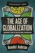 The Age of Globalization; Anarchists and the Anti-Colonial Imagin