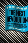 The Next Revolution: Popular Assemblies and the Promise of Direct