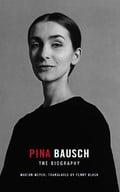 Pina Bausch: The Biography - AAVV