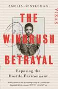 The Windrush Betrayal - Gentleman, Amelia