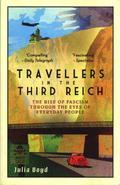 Travellers in the Third Reich - Boyd, Julia