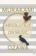 Absolutely on Music - Murakami, Haruki