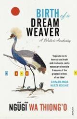 Birth of a dream weaver - Ngugi Wa Thiong´O