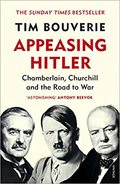 Appeasing Hitler. Chamberlain, Churchill and the Road to War - Bouverie, Tim