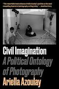 Civil Imagination. A Political Ontology of Photography