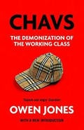 Chavs. The demonization of the working class